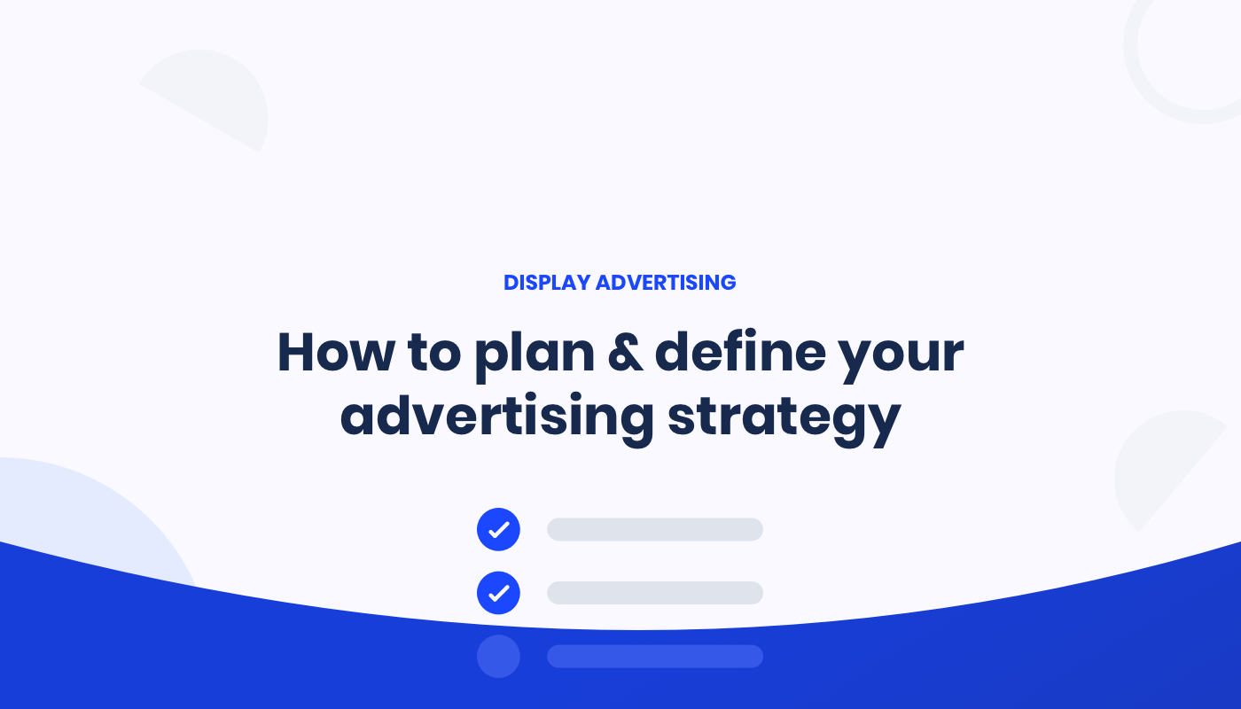 How to Plan and Define your Advertising Strategy
