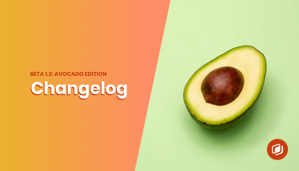 Changelog v1.3: Avocado edition!